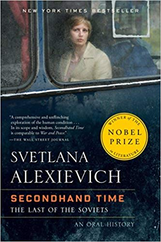 Notes on Svetlana Alexievich, Secondhand Time: The last of the Soviets, an oral history (2016)
